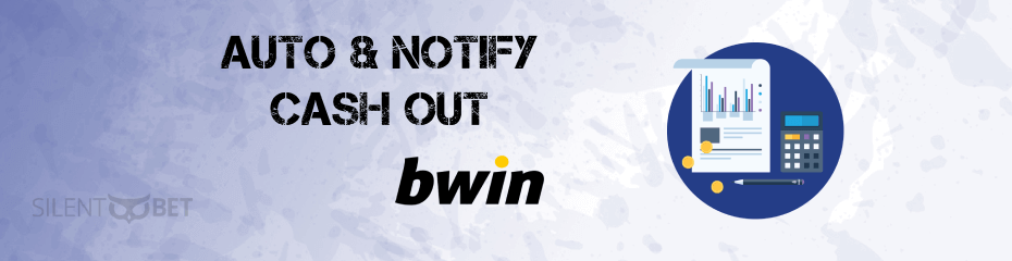 Auto and Notify Cash Out в bwin